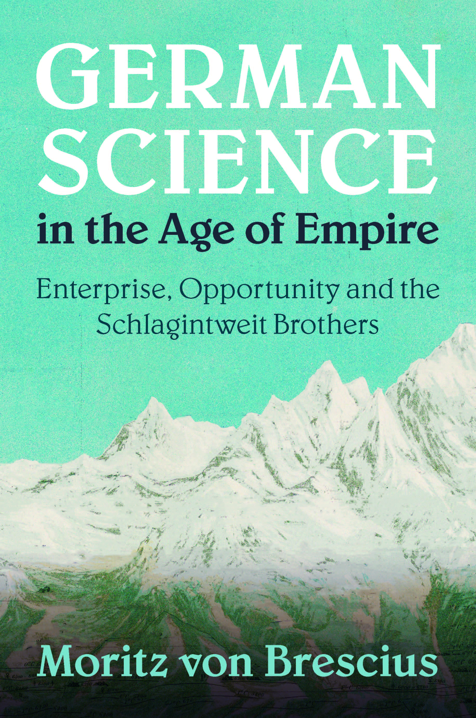 Buchcover «German Science in the Age of Empire: Enterprise, Opportunity and the Schlagintweit Brothers» von Moritz von Brescius, erschienen bei der Cambridge University Press.  © Cambridge University Press